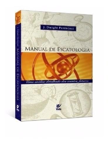 Manual De Escatologia Livro J. Dwight Pentecost Editora Vida