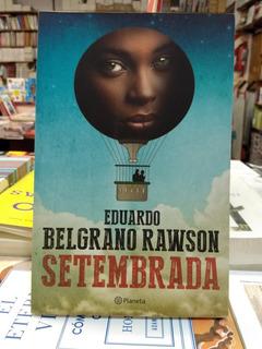 Setembrada * Eduardo Belgrano Rawson