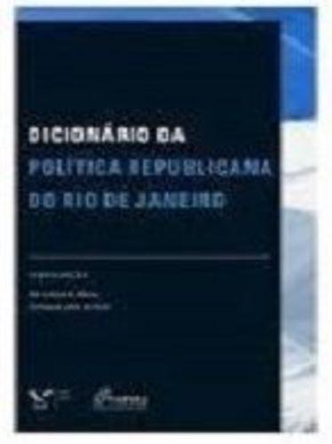 Dicionário Da Politica Republicana Do Rio De Janeiro