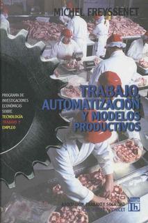Trabajo, Automatización Y Modelos Productivos