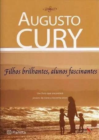 Filhos Brilhantes, Alunos Fascinantes - Augusto Cury