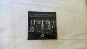Cd Big Bat Blues Band - #3 Novo (lacrado)