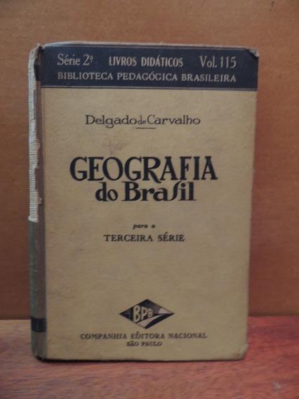 Livro Geografia Do Brasil Delgado De Carvalho Terceira Série