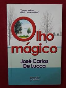 Livro: Olho Mágico - José Carlos De Lucca