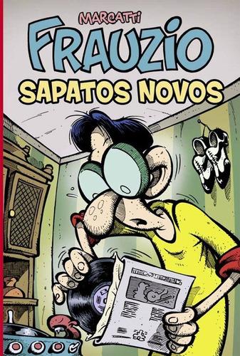 Frauzio : Sapatos Novos , Quadrinhos Marcatti Humor