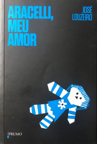 Aracelli, Meu Amor - José Louzeiro - Prumo - Livro