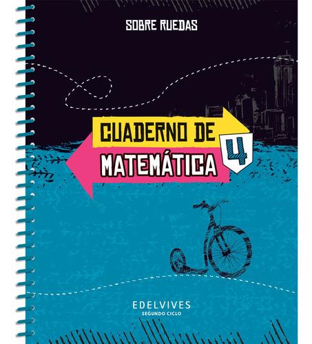 Sobre Ruedas - Cuaderno De Matemática 4