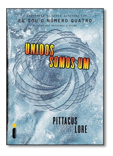 Livro - Unidos Somos Um - Vol.7 - Série Os Legados De Lorien