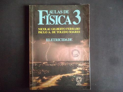 Física 3 Eletricidade - Ferraro E Soares - 1991