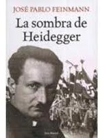 Libro La Sombra De Heidegger, José Pablo Feinmann.