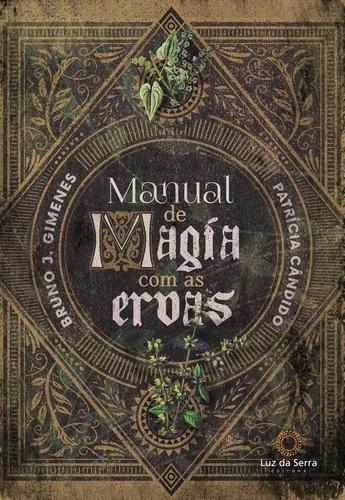 Livro Manual De Magia Com As Ervas - Novo
