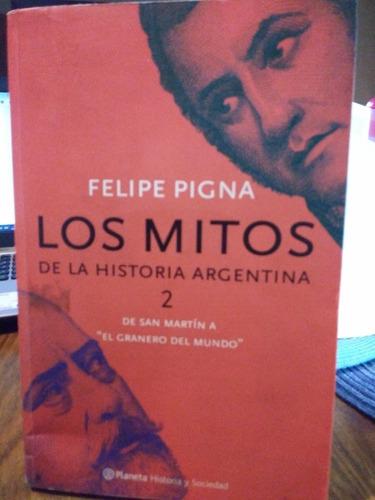 Los Mitos De La Historia Argentina 2 -felipe Pigna