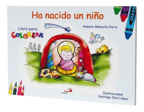 Imagen 1 de 1 de Ha Nacido Un Niño - Libro Para Colorear