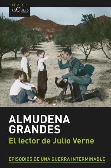 El Lector De Julio Verne De Almudena Grandes- Tusquets