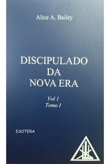 Discipulado Da Nova Era Volume 1 Tomo I & Ii - Alice Bailey