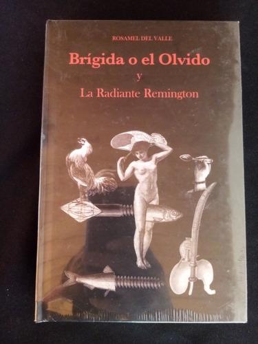 Brigida O El Olvido + Remington. Rosamel Del Valle. Nuevo