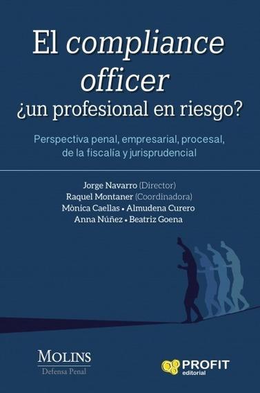 El Compliance Officer, ¿un Profesional En Riesgo?