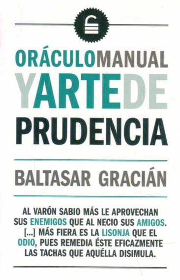 Libro: Oraculo Manual Y Arte De Prudencia / Baltasar Gracián