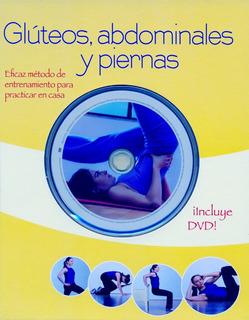 Glúteos, Abdominales Y Piernas - Libro Y Dvd