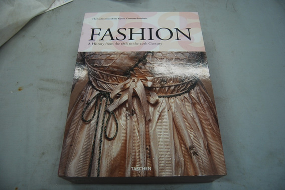 Livro - Fashion: A History From The 18th To The 20th Century