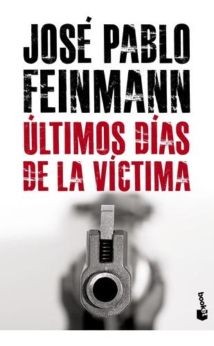 Imagen 1 de 3 de Últimos Dias De La Víctima De José Pablo Feinmann - Booket