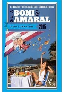 Guia Boni E Amaral : O Rio É Uma Festa José Bonifácio De