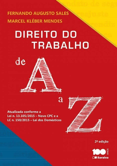 Direito Do Trabalho De A A Z - 2ª Ed. 2015