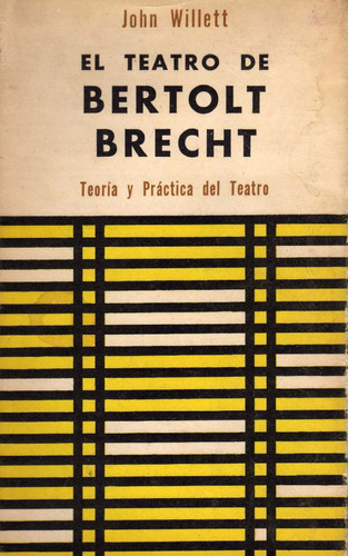El Teatro De Bertolt Brecht. Teoria Y Práctica Del Teatro