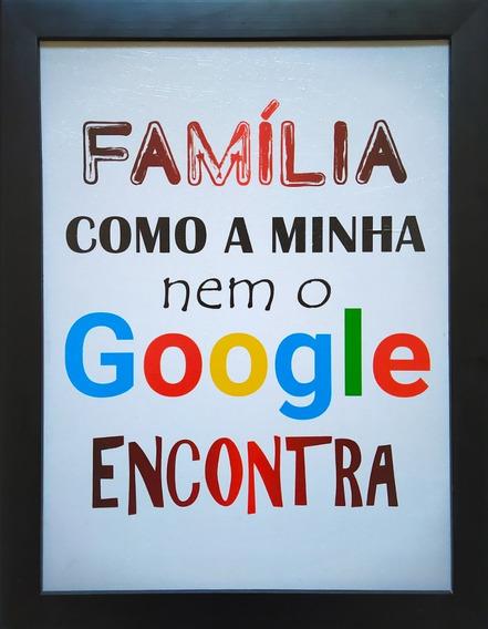 Quadro Decorativo Frase Família Como A Minha Nem O Google