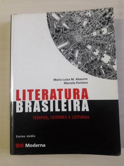 Literatura Brasileira: Tempos, Leitores E Leituras / Livro