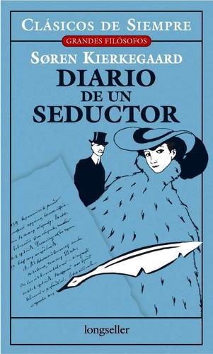 Diario De Un Seductor - Clásicos De Siempre - Longseller