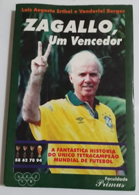 Livro Zagallo Um Vencedor Hist. Do Único Ganhador De 4 Copas