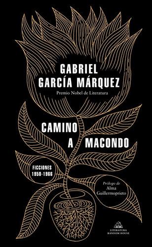 Libro Camino A Macondo - Gabriel García Márquez