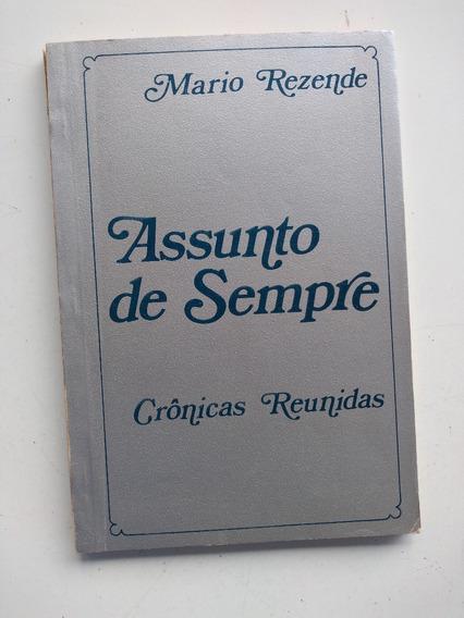 Livro - Assunto De Sempre. Crônicas Reunidas. Mario Rezende