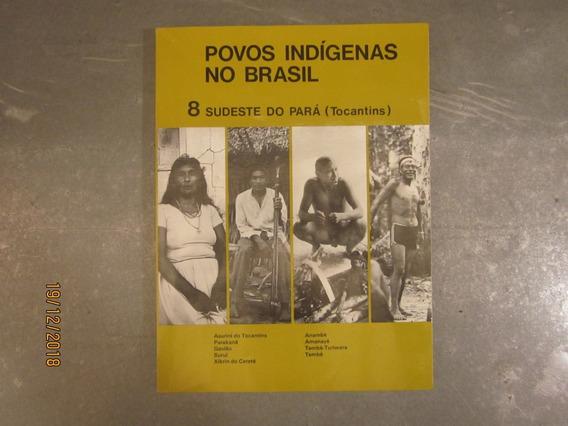 Livro Povos Indígenas No Brasil 8 Sudeste No Pará Tocantins