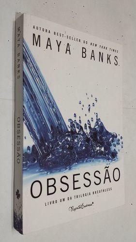 Livro Obsessão, Trilogia Breathless, Livro 1 Maya Banks