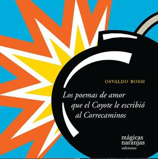 Los Poemas De Amor Que El Coyote Le Escribió Al Correcaminos