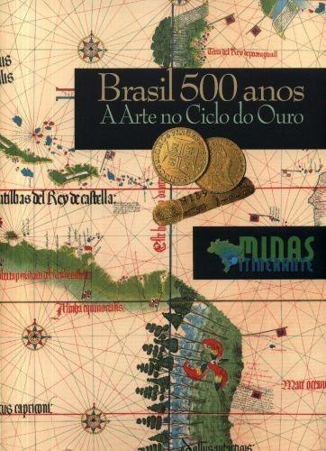 Livro Brasil 500 Anos A Arte No Ciclo Do Ouro Enock Sacramen