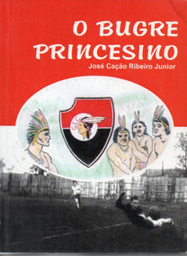 O Bugre Princesino - Ponta Grossa - Estado Do Paraná