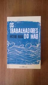 Trabalhadores Do Mar - Victor Hugo Trad. Machado De Assis