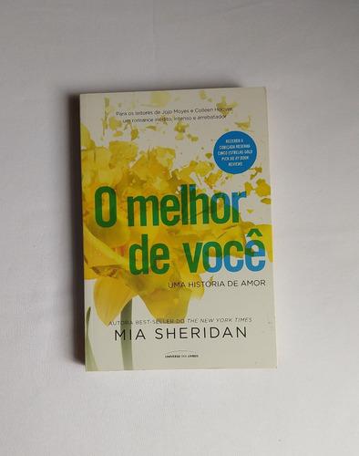 Livro O Melhor De Você - Mia Sheridan