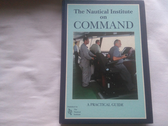 Livro The Nautical Institute On Command - A Practical Guide