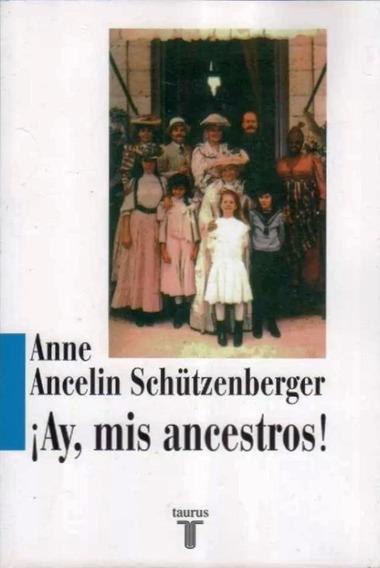 Ay, Mis Ancestros! - Anne Schützenberger