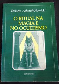O Ritual Na Magia E No Ocultismo - Dolores Ashcroft Nowicki