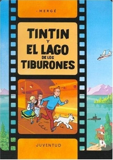 Tintin Y El Lago De Los Tiburones - Herge