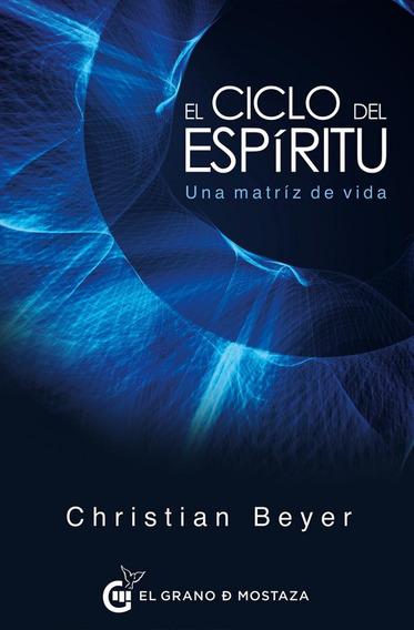 El Ciclo Del Espiritu - Christian Beyer