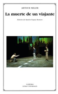 Muerte De Un Viajante, Arthur Miller, Ed. Cátedra