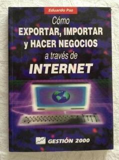 Cómo Hacer Negocios En Internet. Eduardo Paz - Gestión 2000