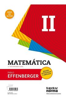 Matematica 2 Serie De Autor Pablo Effenberger - Kapelusz