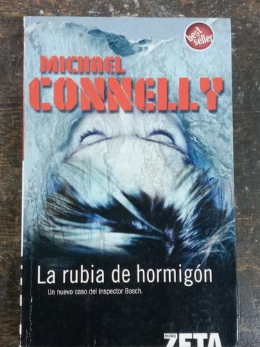 Imagen 1 de 3 de La Rubia De Hormigon * Michael Connelly * Zeta *